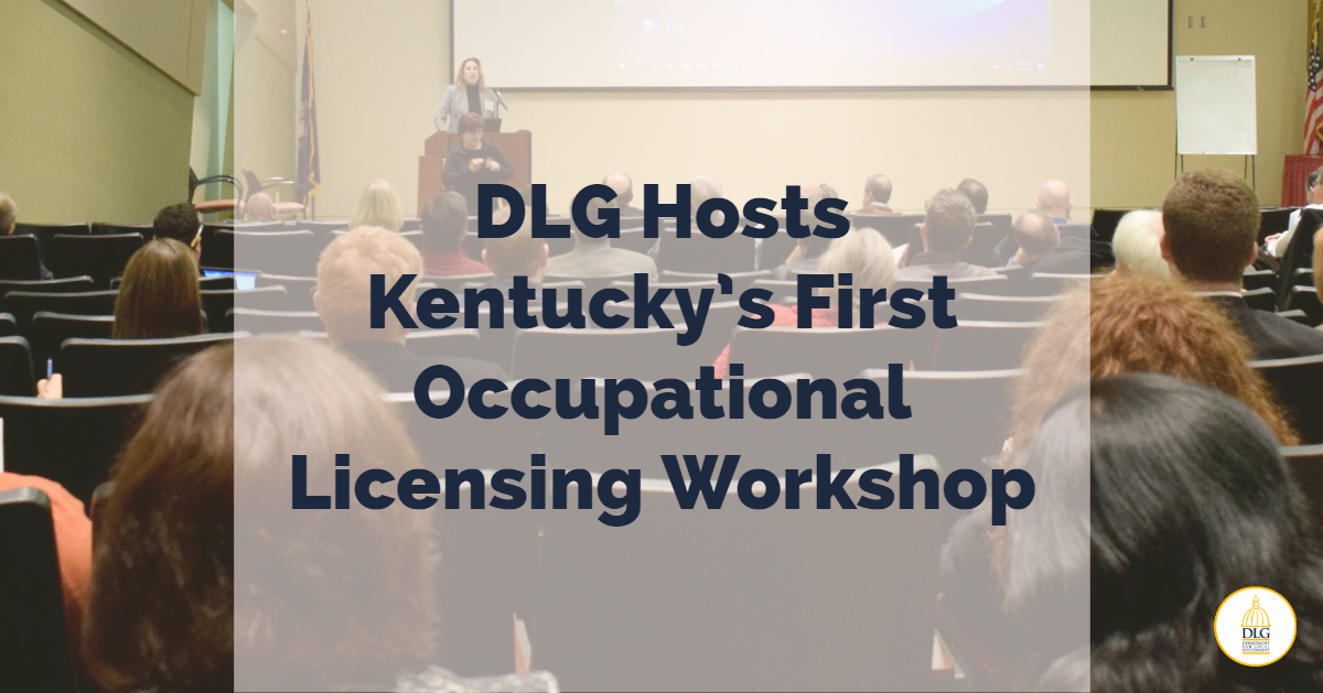 DLG Hosts Kentucky's First Occupational Licensing Workshop