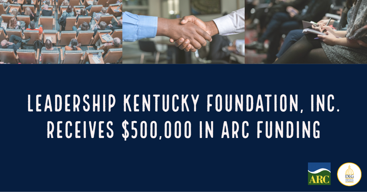 Leadership Kentucky Foundation, Inc. Receives $500,000 from Appalachian Regional Commission