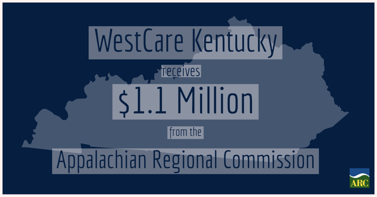 WestCare Kentucky, Inc. Receives $1.1M from Appalachian Regional Commission